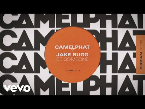CamelPhat, Jake Bugg - Be Someone (Skream Remix) [Audio] (Skream Remix)