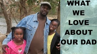 WHAT WE LOVE ABOUT OUR DAD : Father's Day 2016