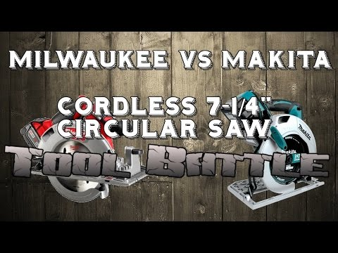 Makita VS Milwaukee 7-1/4″ Cordless Circular Saw Tool Battle