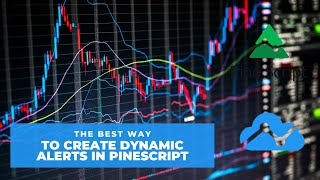 The Best Way to Trigger Custom Dynamic Alerts in PineScript