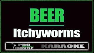 Beer - Itchyworms (KARAOKE)