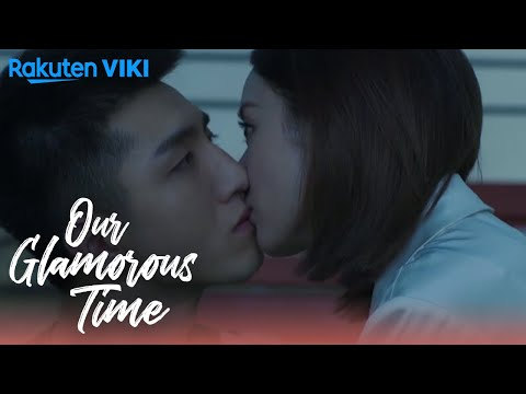 Our Glamorous Time - EP10 | First Kiss!! [Eng Sub]