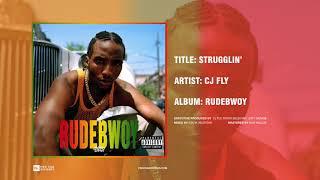 CJ Fly - Strugglin (Official Audio)