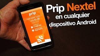 Prip de Nextel en cualquier dispositivo Android y operador