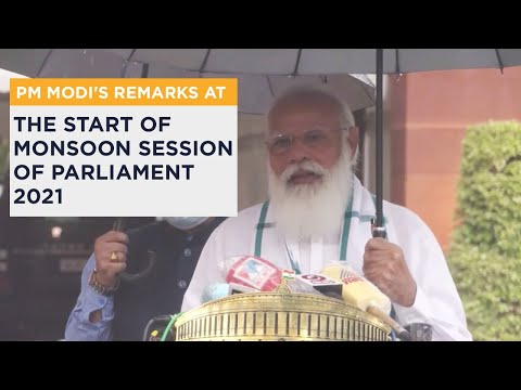 PM Modi's remarks at the start of Monsoon Session of Parliament 2021