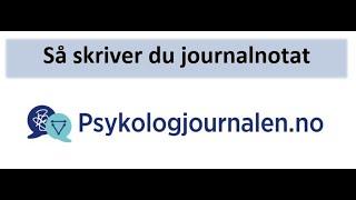 Psykologjournalen.no, Så skriver du journalnotat