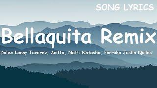Dalex   Bellaquita Remix  Ft Lenny Tavarez, Anitta, Natti Natasha, Farruko Justin Quiles (Letra)