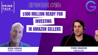 $100 Million Ready for Investing in Amazon Sellers | Don Henig