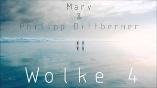 Philipp Dittberner & Marv   Wolke 4 (Original Mix) |Out Now|