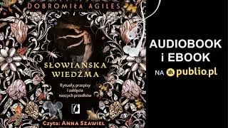 Słowiańska wiedźma. Dobromiła Agiles. Audiobook PL
