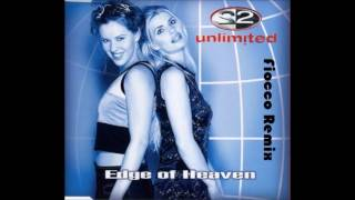 2 Unlimited - Edge Of Heaven (Fiocco Remix) (1998)