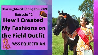 How I Created My Fashions On The Field Outfit | Episode 12 | Thoroughbred Spring Fair Show 2020 Vlog