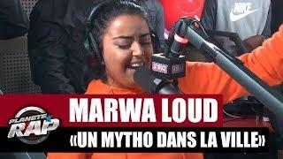 """[Exclu] Marwa Loud """"Un Mytho Dans La Ville"""" #PlanèteRap"""