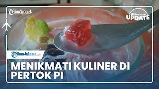 TRIBUN TRAVEL UPDATE: Menikmati Kuliner di Pertok PI