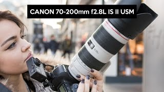 Canon 70-200mm f/2.8 L IS II USM | hands on my favourite lens | English review
