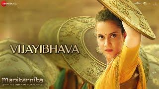 Vijayibhava - Full Video | Manikarnika - Telugu | Kangana Ranaut | Shankar Ehsaan Loy