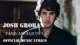 Panis Angelicus By Josh Groban (With Lyrics)