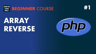 1: How to reverse a PHP array -  PHP 7 tutorial