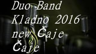 Duo Band Kladno 2016 Čaje Čaje
