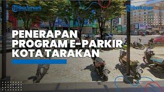 Maksimalkan Pendapatan Asli Daerah, Penerapan e-Parkir di Kota Tarakan Libatkan Ketua RT