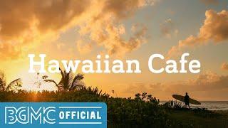 Hawaiian Cafe: Beach Cafe Ambience - Hawaiian Background Music for Calming, Resting