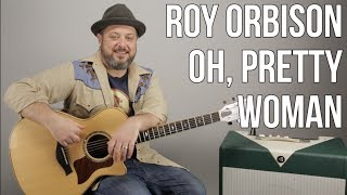 Roy Orbison Oh, Pretty Woman Guitar Lesson