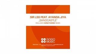Sir LSG feat. Ayanda Jiya - Sandcastle (Honeycomb TV Mix)