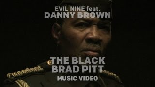"Evil Nine feat. Danny Brown - ""The Black Brad Pitt"" (Official Music Video)"