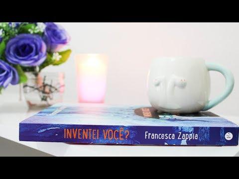 INVENTEI VOCÊ?, de  Francesca Zappia  |  Crescendo em Flor