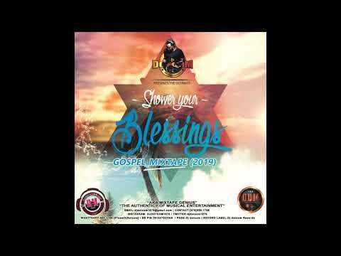 DJ DOTCOM PRESENTS SHOWER YOUR BLESSINGS GOSPEL MIXTAPE 2019