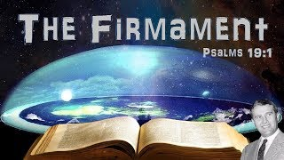 The Firmament And The Waters Above - Flat Earth