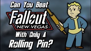 Can You Beat Fallout: New Vegas With Only A Rolling Pin?