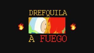 DrefQuila - A Fuego🔥