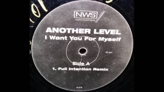 Another Leve   I Want You For Myself Full Intention Remix