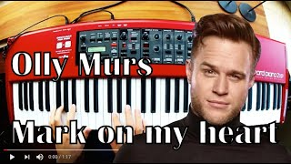 Olly Murs   Mark On My Heart   Piano Cover