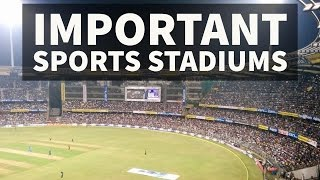Know about major stadiums in India