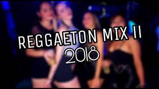 ENGANCHADO DE REGGAETON MIX 2018 II