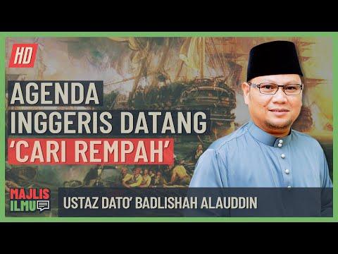 Ustaz Dato' Badlishah Alauddin - Agenda Inggeris Datang 'Cari Rempah'