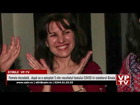 Femeie decedată , după ce a așteptat 3 zile rezultatul testului COVID în izolatorul Sinaia