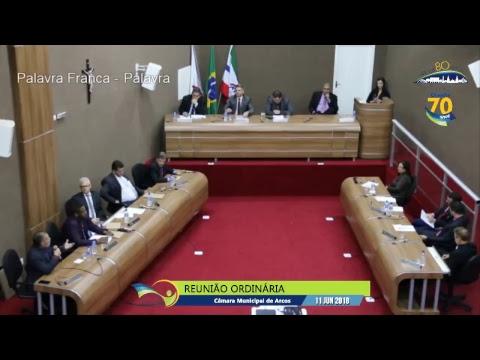 REUNIÃO ORDINÁRIA (11/06/2018) - CÂMARA DE ARCOS