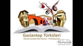 preview picture of video 'Gaziantep Türküleri - Gönül Gurbet Ele Varma - Profesyonel 1080p'