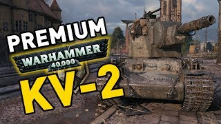 PREMIUM KV-2 (R) - Warhammer 40,000 in World of Tanks!