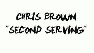 CHRIS BROWN - SECOND SERVING