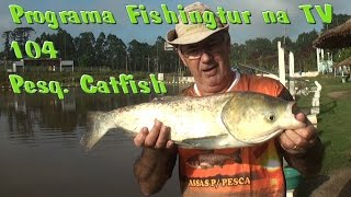 Programa Fishingtur na TV 104 - Pesqueiro Cat Fish