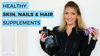 Best Supplements For Skin, Nails and Hair | My Review of Vitamins for Healthy Skin, Hair & Nails