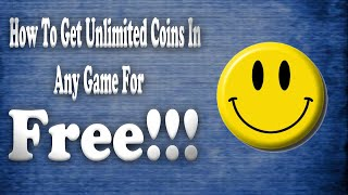 How To Get Unlimited Free Coins In Any Game???