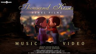 Thousand Kisses | Santhosh Dhayanidhi | Demel Xavier | Think Music Videos