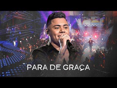 Felipe Araújo – Para de Graça