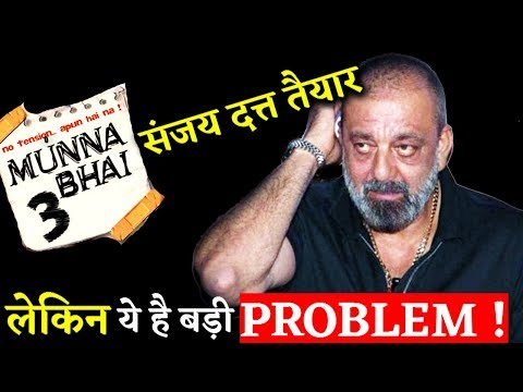 Sanjay Dutt Is Desperately Waiting For MUNNA BHAI 3 But Here Is The Big Problem !