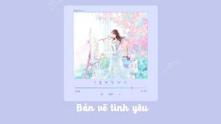 [Vietsub + Pinyin] Bản vẽ tình yêu | 恋爱画板 | - Cẩm Linh 锦零♩